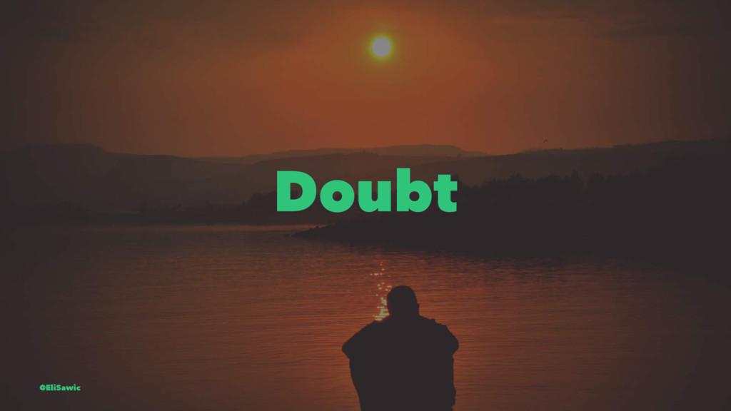 Doubt @EliSawic