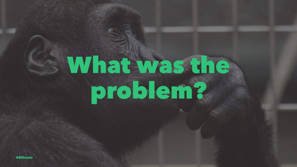What was the problem? @EliSawic