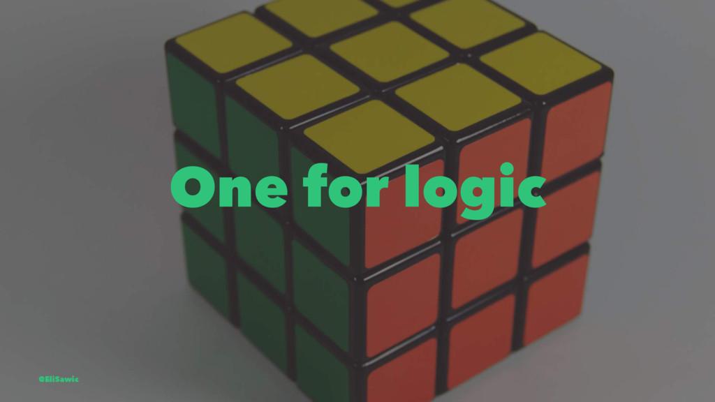 One for logic @EliSawic