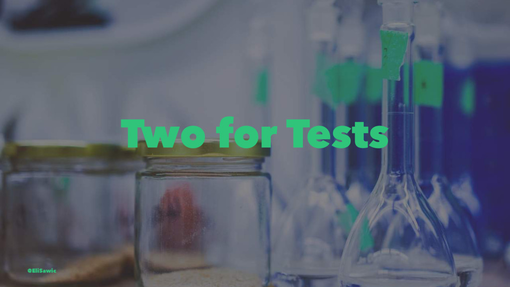 Two for Tests @EliSawic