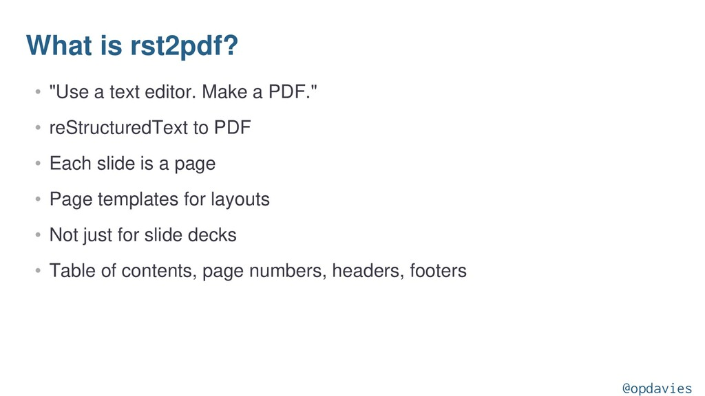 """What is rst2pdf? • """"Use a text editor. Make a P..."""