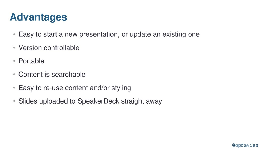 Advantages • Easy to start a new presentation, ...