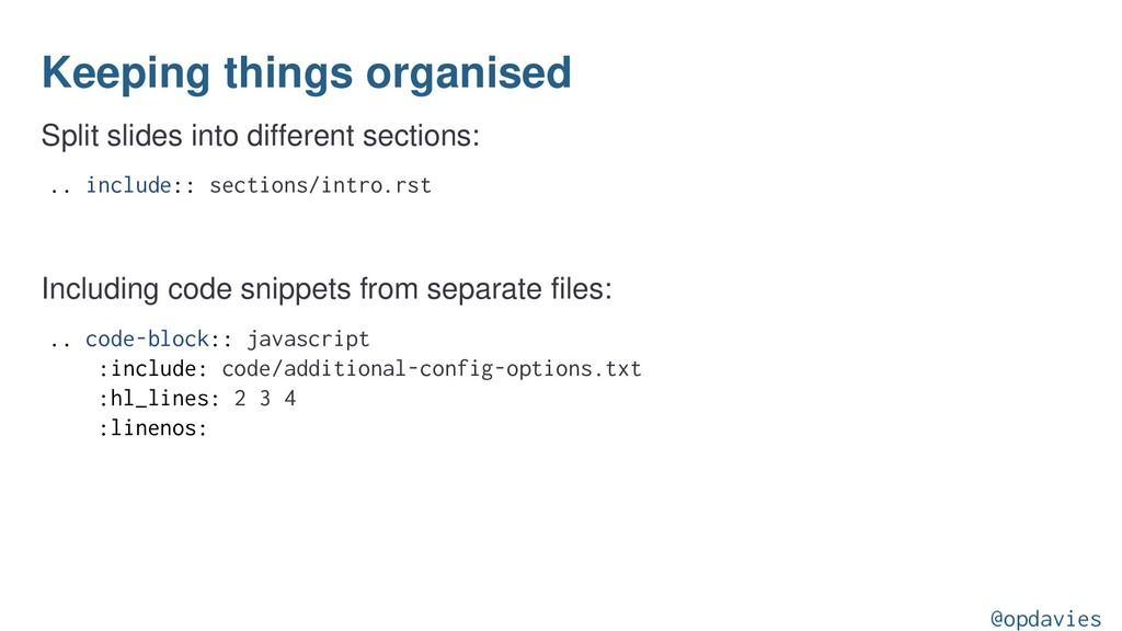 Keeping things organised Split slides into diff...