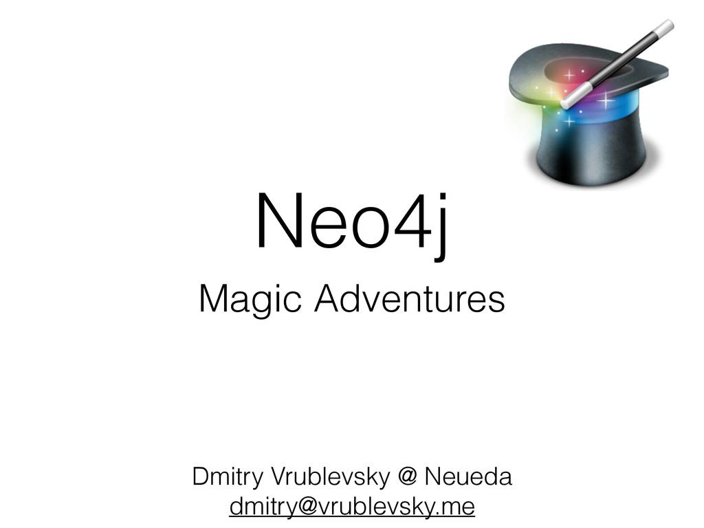 Neo4j Magic Adventures Dmitry Vrublevsky @ Neue...
