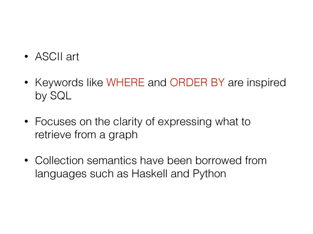 • ASCII art • Keywords like WHERE and ORDER BY ...