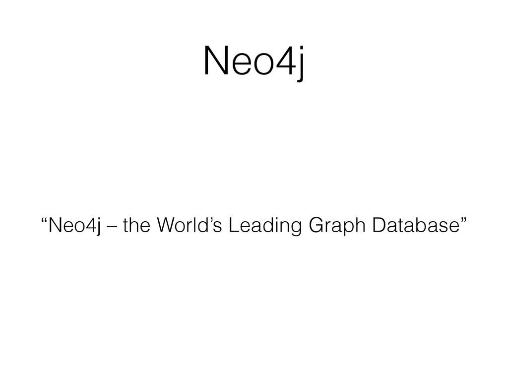"Neo4j ""Neo4j – the World's Leading Graph Databa..."