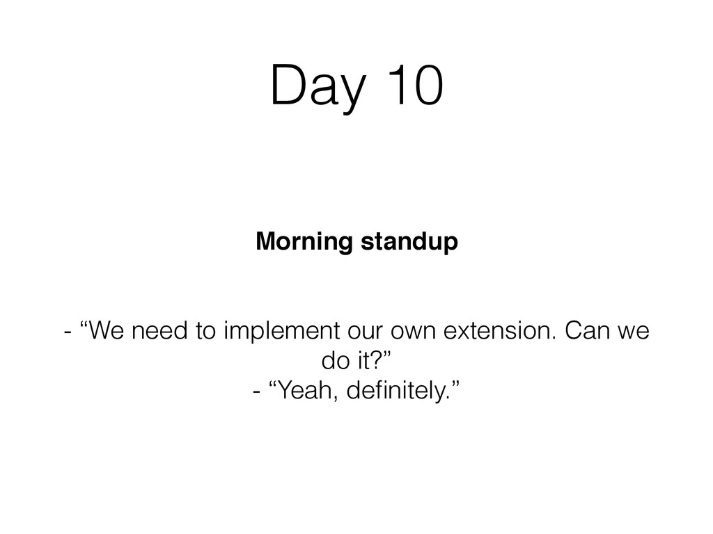 """Day 10 Morning standup - """"We need to implement ..."""