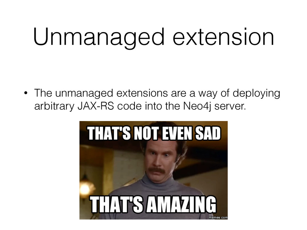 Unmanaged extension • The unmanaged extensions ...
