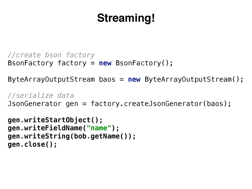 //create bson factory BsonFactory factory = ne...