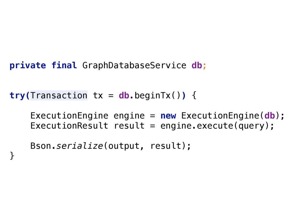 private final GraphDatabaseService db; try(Tran...