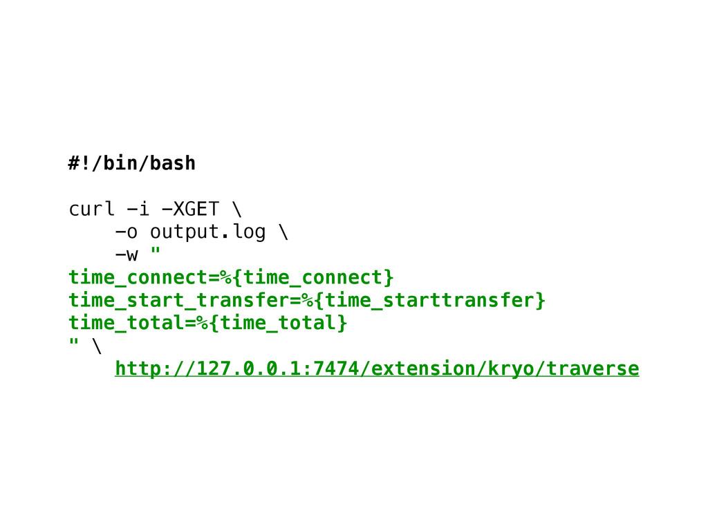 #!/bin/bash  curl -i -XGET \ -o output.log \...