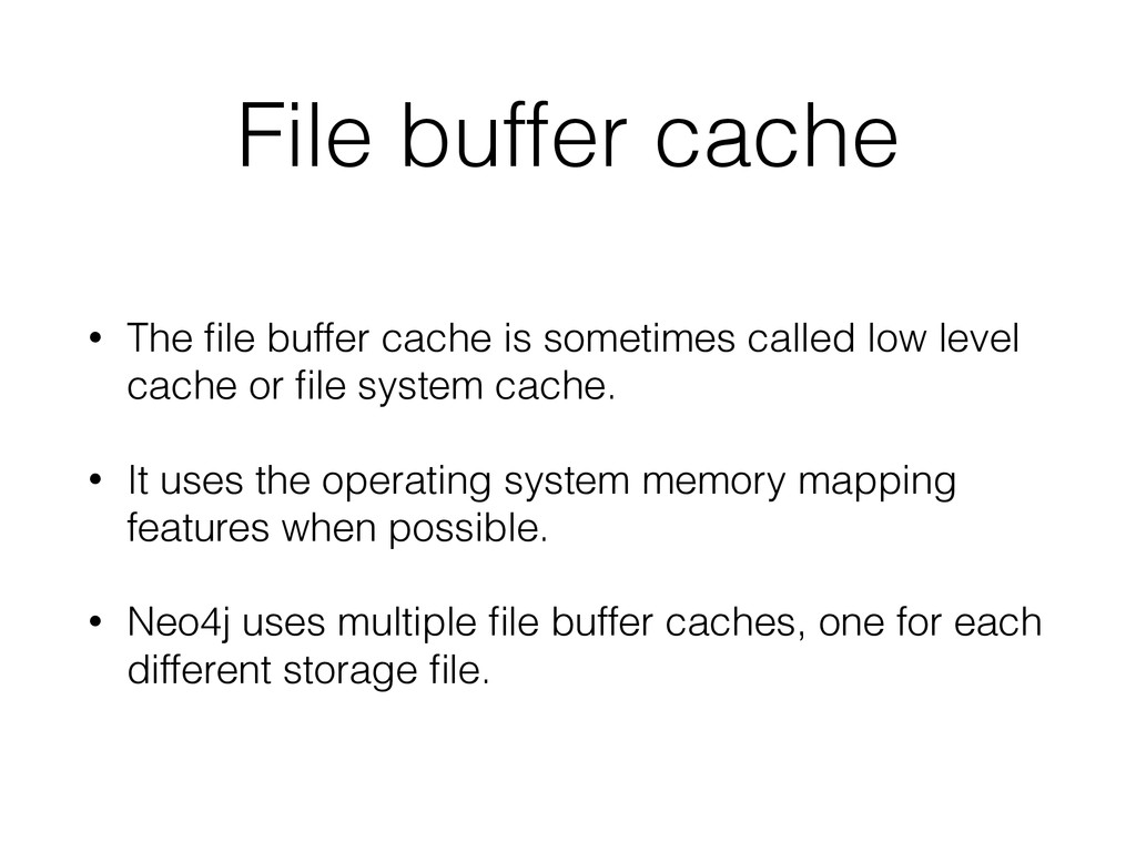 File buffer cache • The file buffer cache is som...