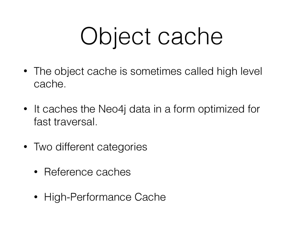 Object cache • The object cache is sometimes ca...