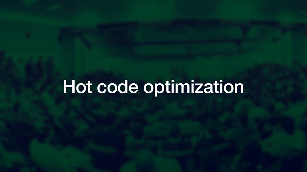 Hot code optimization