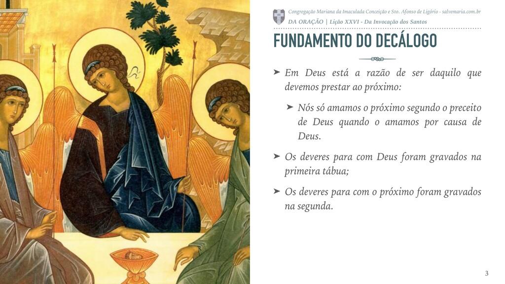 FUNDAMENTO DO DECÁLOGO ➤ Em Deus está a razão d...