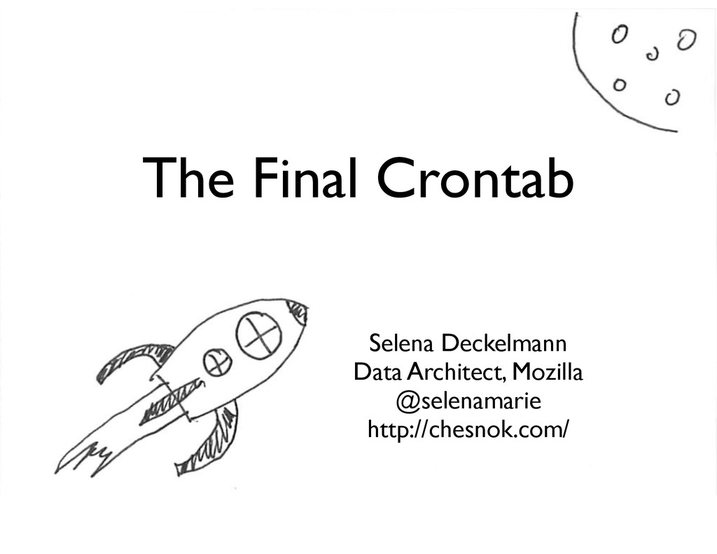 The Final Crontab Selena Deckelmann Data Archit...