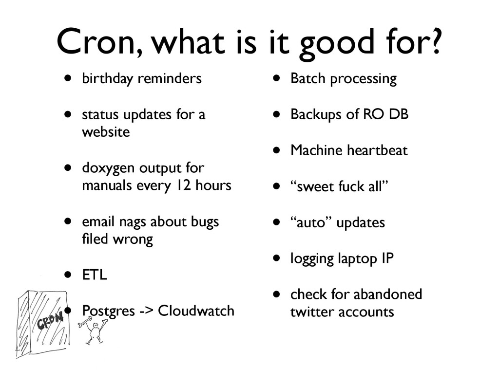 Cron, what is it good for? • birthday reminders...
