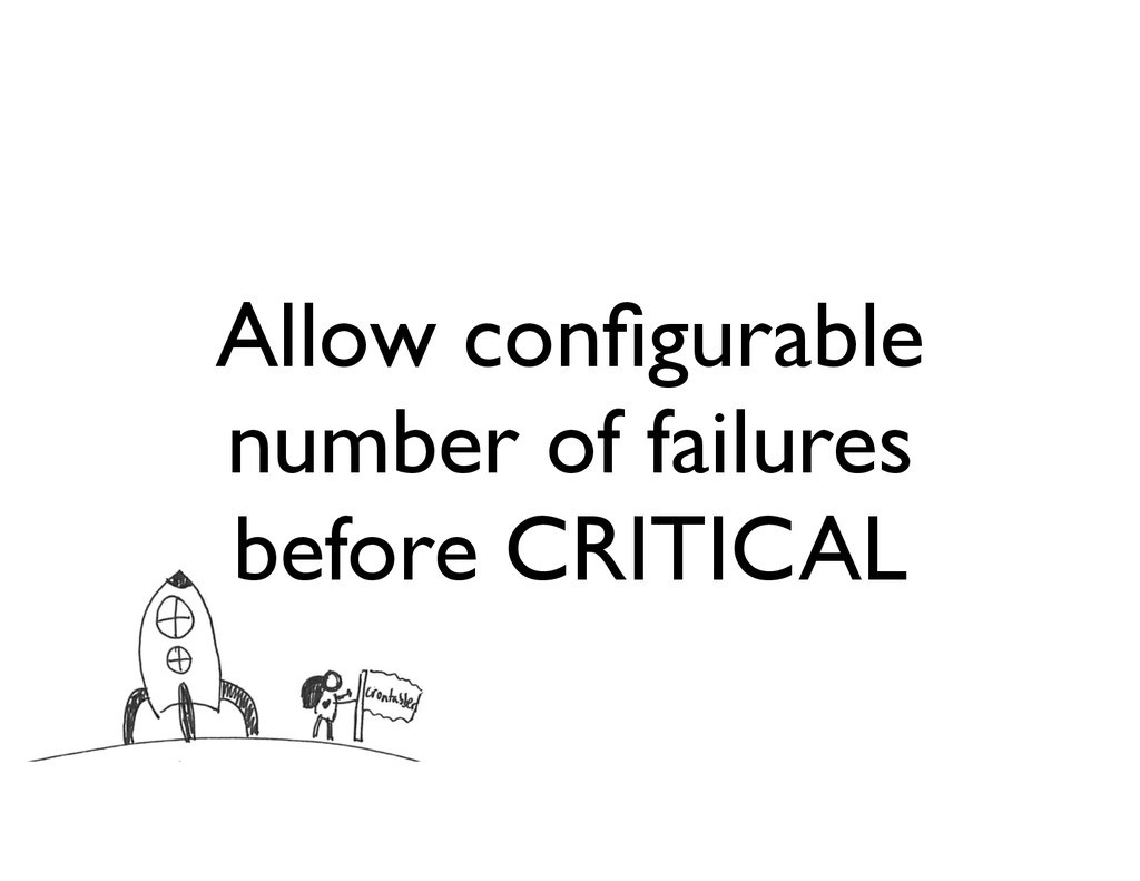 Allow configurable number of failures before CRI...