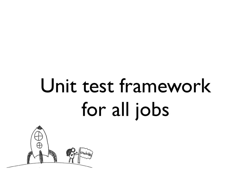 Unit test framework for all jobs