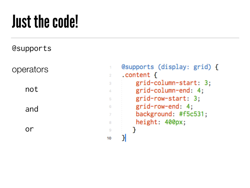 Just the code! @supports operators not and or
