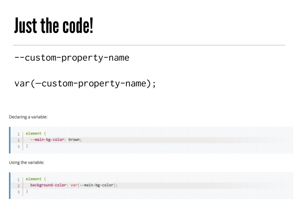Just the code! --custom-property-name var(—cust...