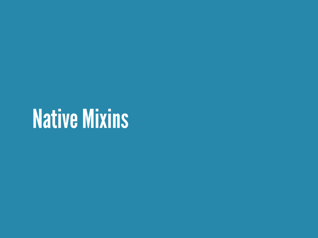Native Mixins