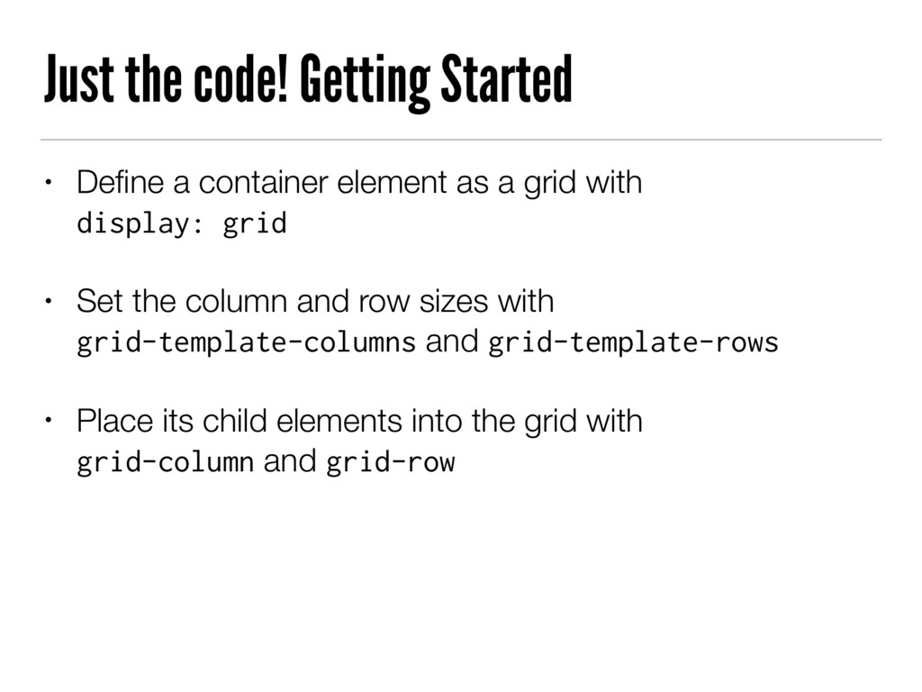 Just the code! Getting Started • Define a contai...