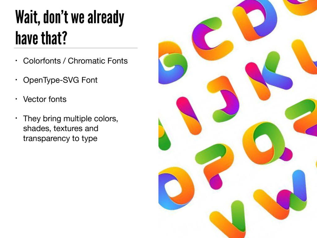 Wait, don't we already have that? • Colorfonts ...