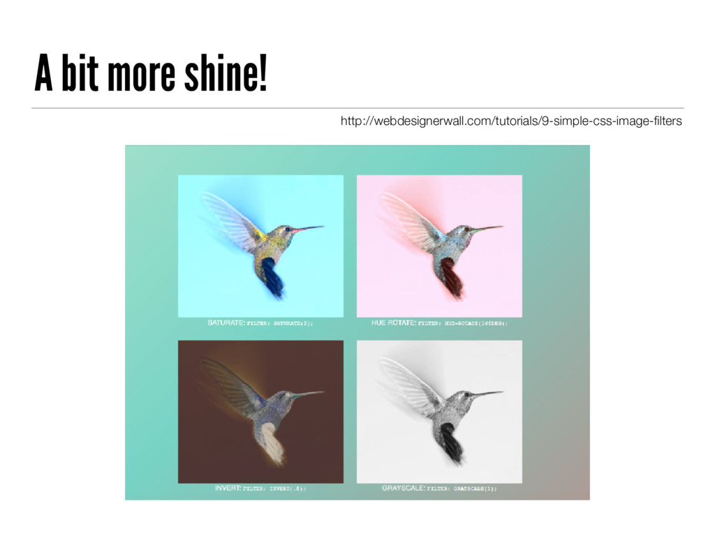 A bit more shine! http://webdesignerwall.com/tu...