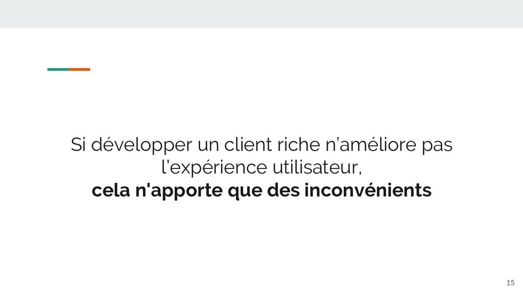 Si développer un client riche n'améliore pas l'...