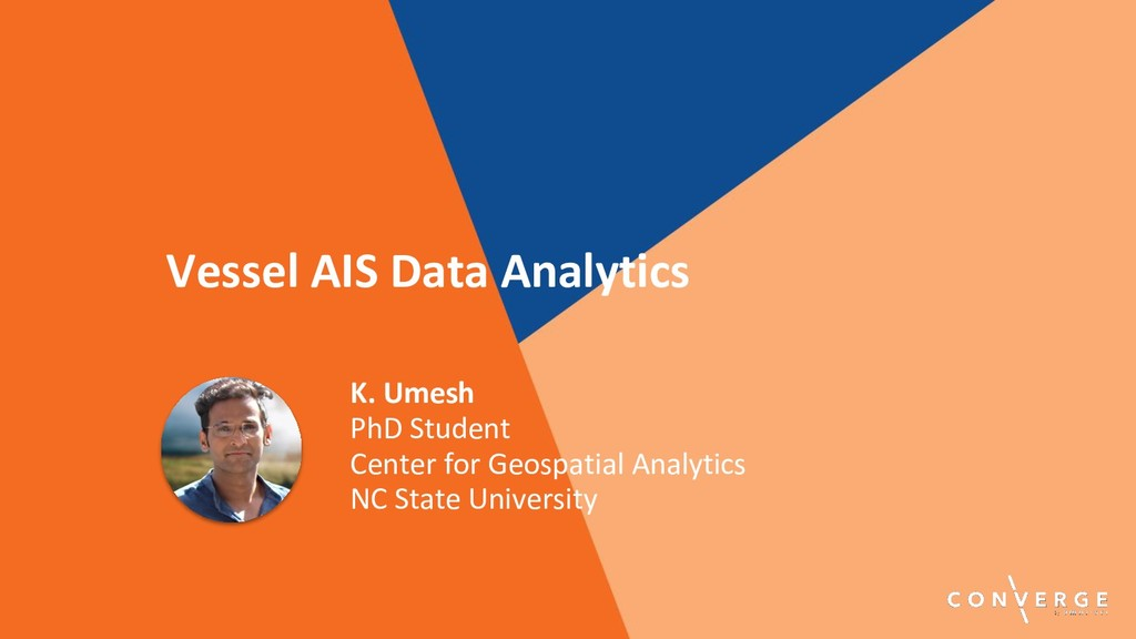 K. Umesh PhD Student Center for Geospatial Anal...