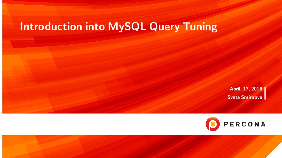 Introduction into MySQL Query Tuning April, 17,...