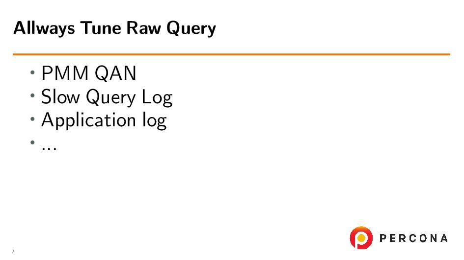 • PMM QAN • Slow Query Log • Application log • ...