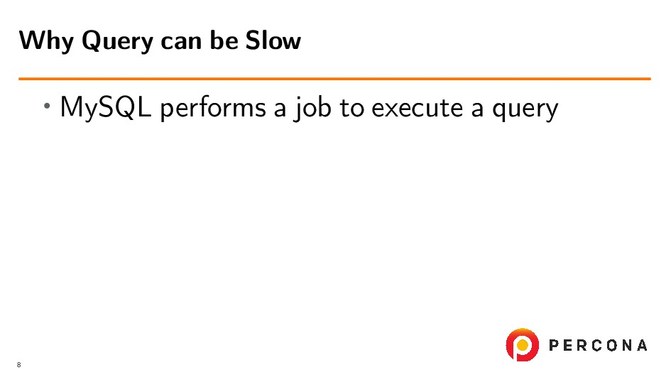 • MySQL performs a job to execute a query Why Q...