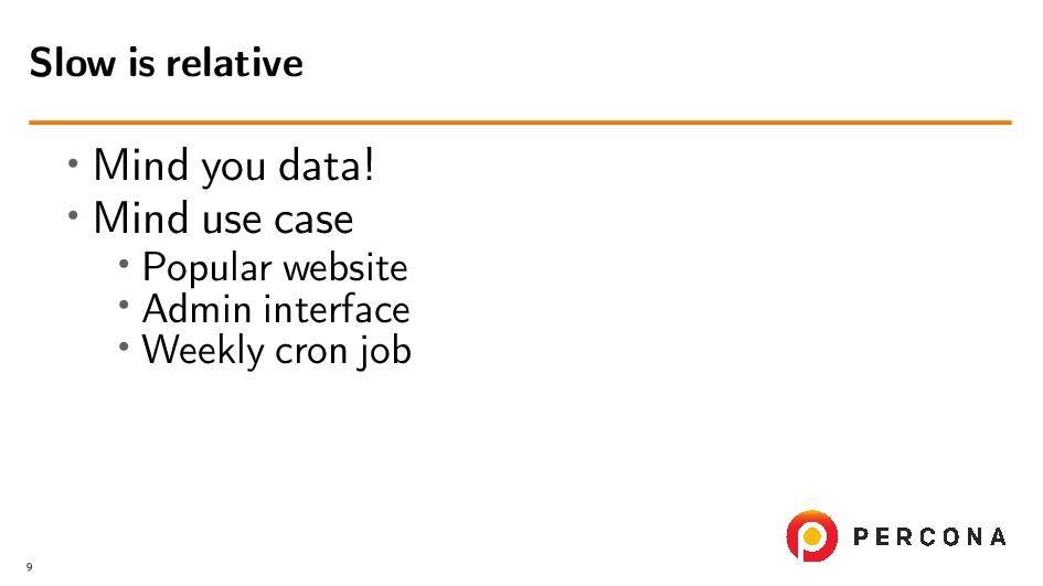 • Mind you data! • Mind use case • Popular webs...