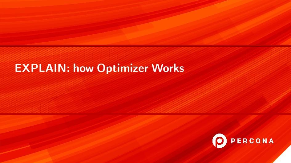 EXPLAIN: how Optimizer Works
