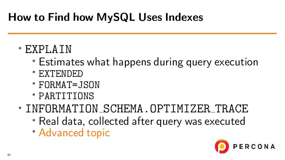 • EXPLAIN • Estimates what happens during query...