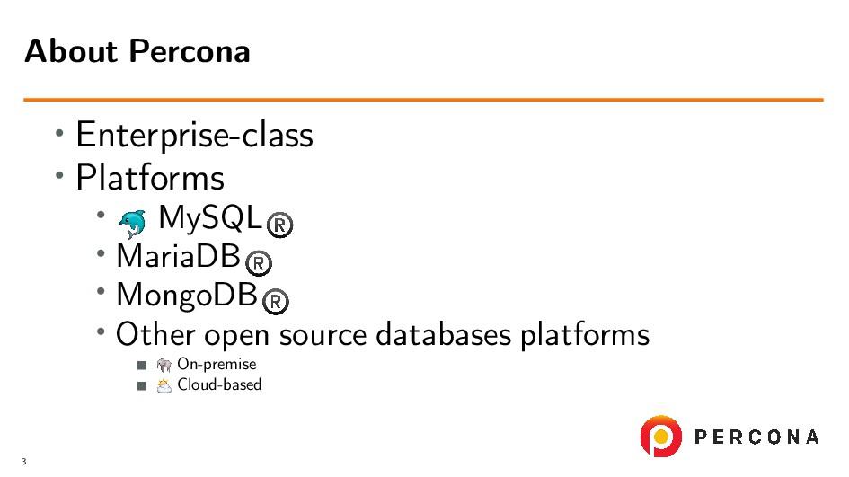 • Enterprise-class • Platforms • MySQL • MariaD...