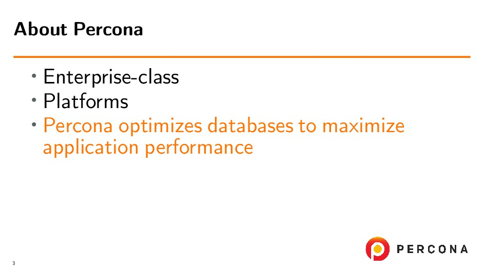 • Enterprise-class • Platforms • Percona optimi...