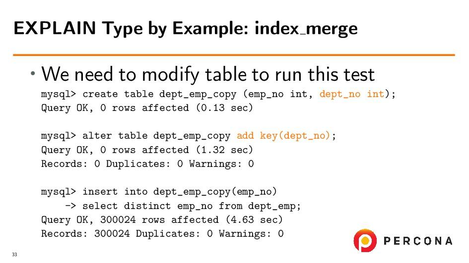 • We need to modify table to run this test mysq...