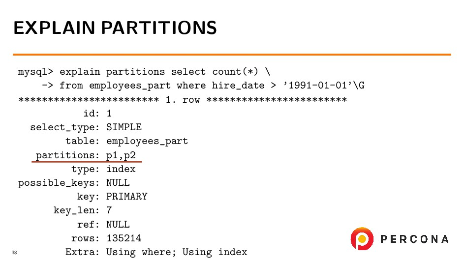 mysql> explain partitions select count(*) \ -> ...