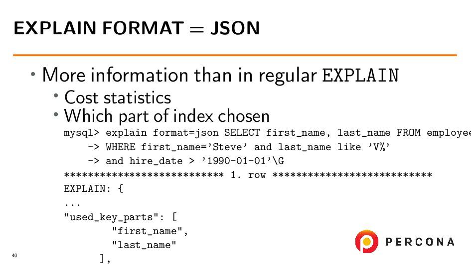 • More information than in regular EXPLAIN • Co...