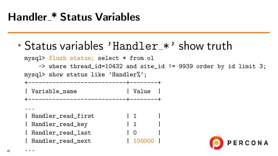 • Status variables 'Handler *' show truth mysql...