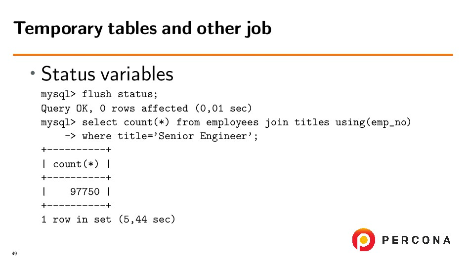 • Status variables mysql> flush status; Query O...
