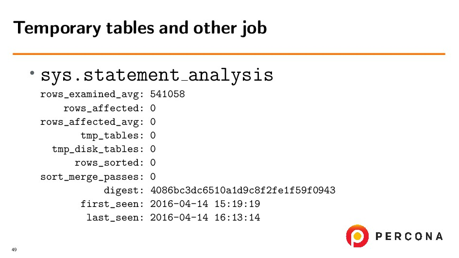 • sys.statement analysis rows_examined_avg: 541...