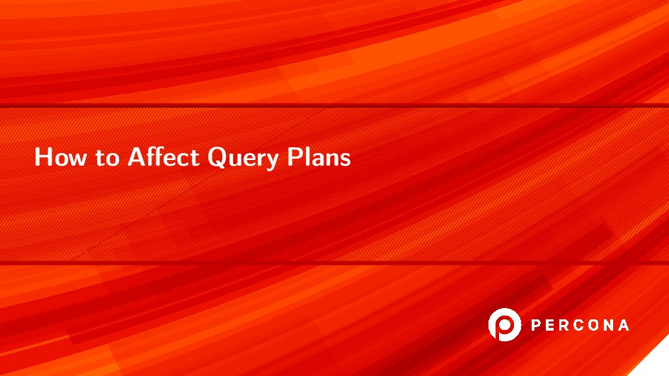 How to Affect Query Plans
