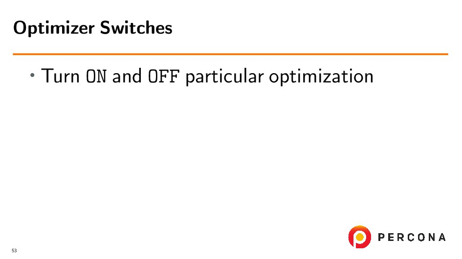 • Turn ON and OFF particular optimization Optim...