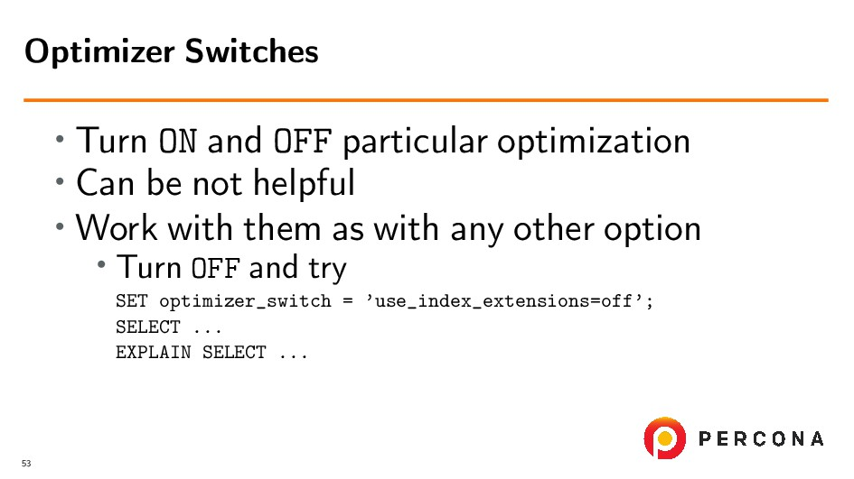 • Turn ON and OFF particular optimization • Can...