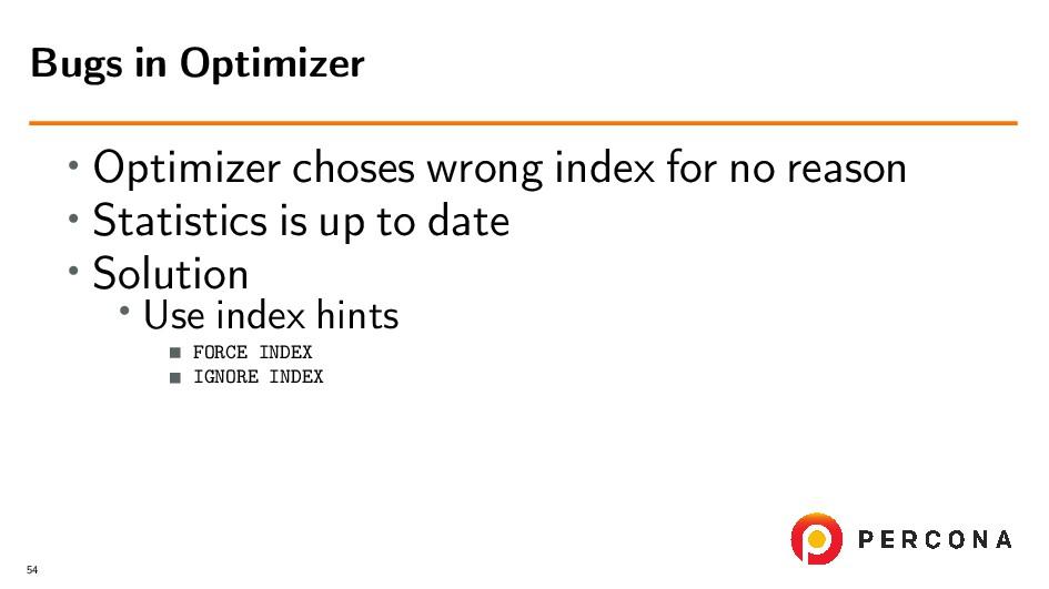• Optimizer choses wrong index for no reason • ...