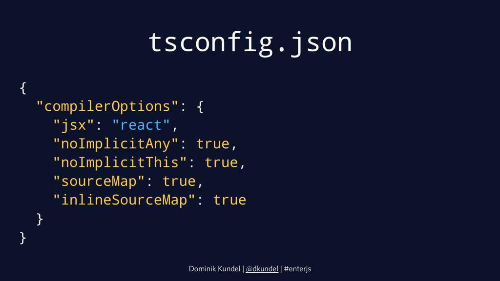 """tsconfig.json { """"compilerOptions"""": { """"jsx"""": """"re..."""